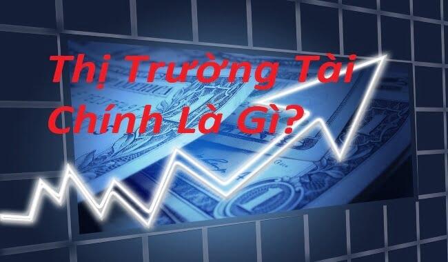 thị trường tài chính là gì