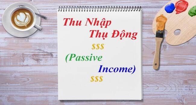 thu nhập thụ động là gì