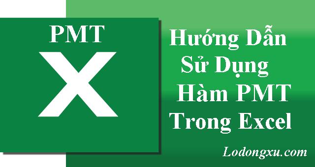 cách sử dụng hàm pmt trong excel
