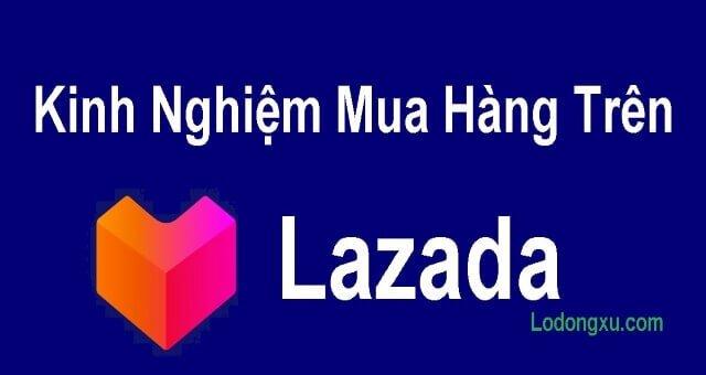 Kinh Nghiệm Mua Hàng Trên Lazada
